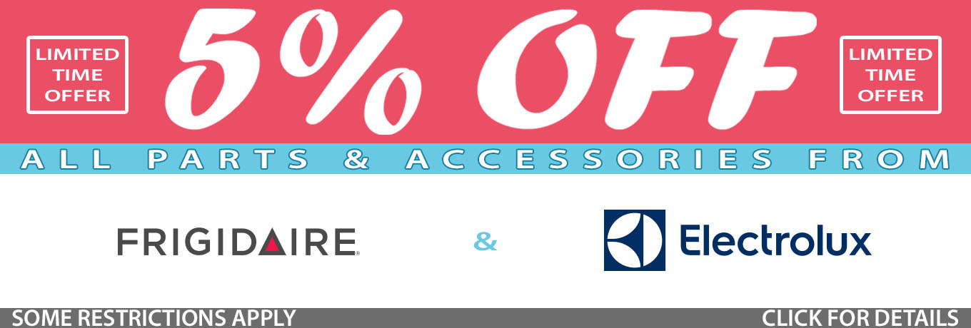 5% Off All Electrolux and Frigidaire Parts and Accessories